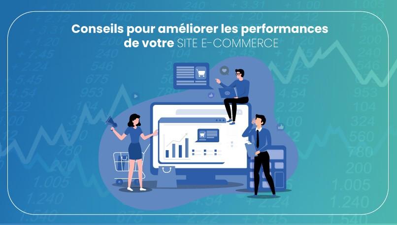 Performances de votre site e-commerce: voici comment les améliorer
