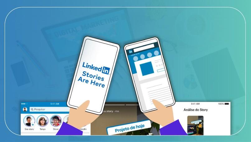 Stories : découvrez comment vous pouvez les utiliser sur Linkedin