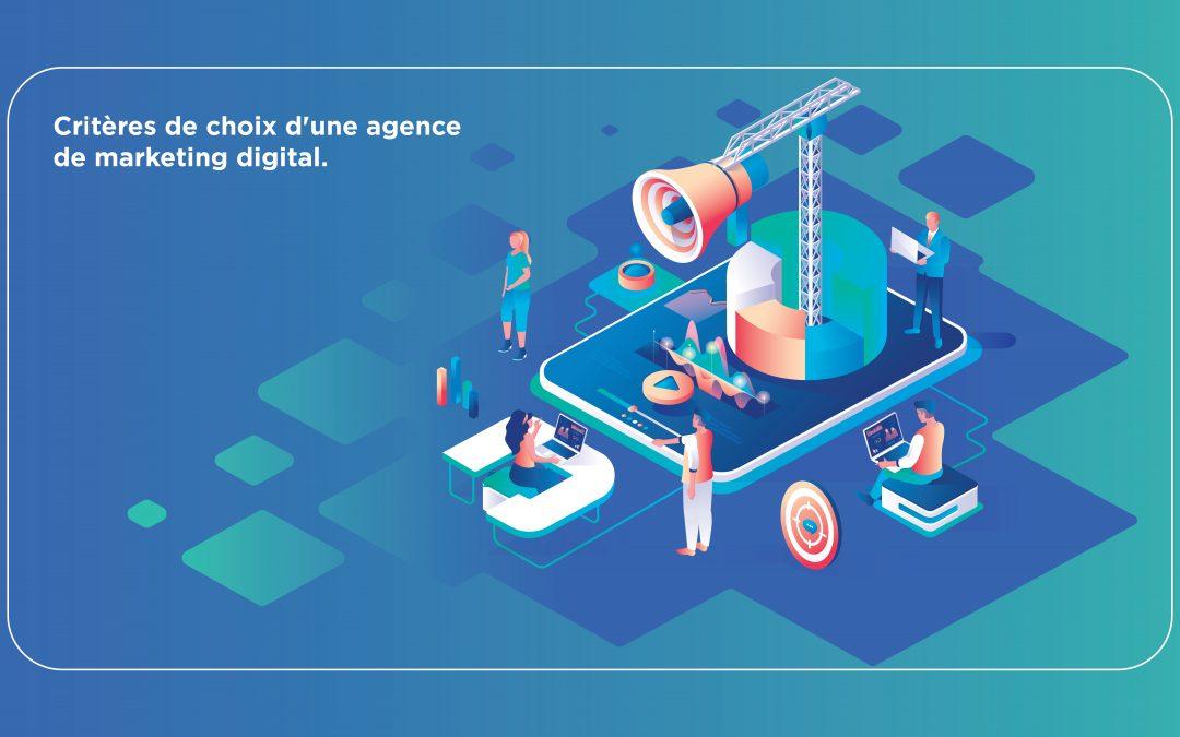 Comment choisir votre agence de marketing digital ?