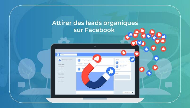 Comment obtenir des leads organiques sur Facebook