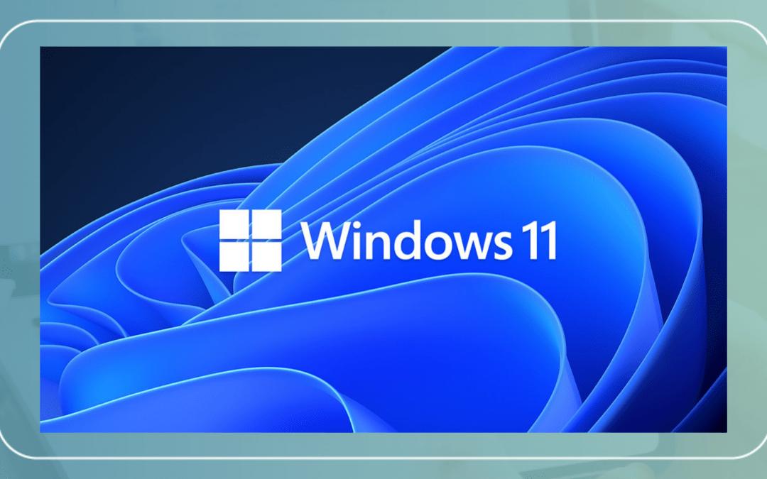 Windows 11 est disponible enfin disponible au Maroc